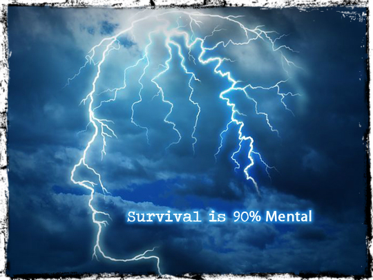 Survival is 90 percent mental