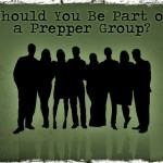 Should You Be Part of a Prepper Group?