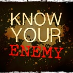 Prepping: Knowing The Enemy