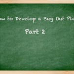 How to Develop a Bug Out Plan: Part 2