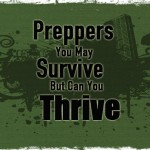 Preppers You May Survive but Can You Thrive