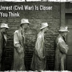 Civil Unrest (Civil War) Is Closer Than You Think