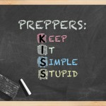Preppers: Keep It Simple Stupid