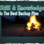 Skill and Knowledge is the Best Backup Plan