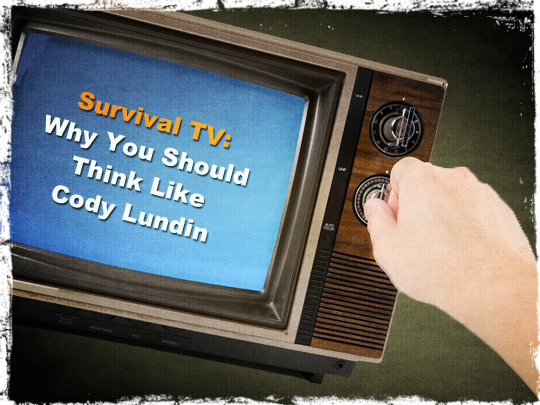 Survival TV: Why You Should Think Like Cody Lundin