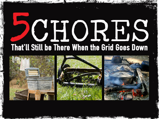 5 Chores When The Grid is Down