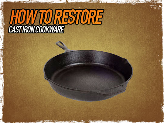 Restore cast iron cookware