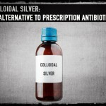 Colloidal Silver: An Alternative to Prescription Antibiotics?