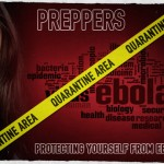 Preppers: Protecting Yourself From Ebola