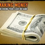 Making Money & Hiding Your Cash On Hand