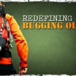 Redefining Bugging Out