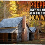 Preppers: Okay You Made It to Your Bug Out Retreat Now What?