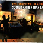 Civil Unrest Will Be A Threat Sooner Rather Than Later
