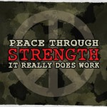 Peace Through Strength It Really Does Work