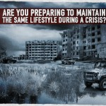 Are You Preparing To Maintain the Same Lifestyle during a Crisis?
