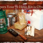 Preppers Your 72 Hour Kit is Obsolete