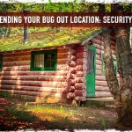 Defending Your Bug Out Location: Security 101