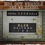 Bug Out Vehicles: Diesel or Gas?