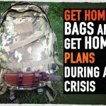 Get Home Bags and Get Home Plans during a Crisis
