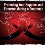 Protecting Your Supplies and Firearms during a Pandemic