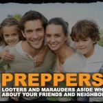 Preppers: Looters and Marauders Aside What About Your Friends and Neighbors