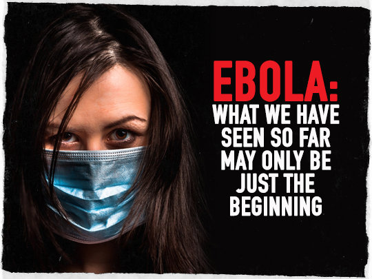 Ebola Just The Beginning