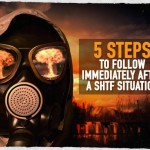 5 Steps to Follow Immediately After a SHTF Situation