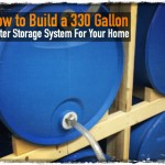 How to Build a 330 Gallon Water Storage System For Your Home