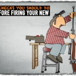 8 Checks You Should Do Before Firing Your New Gun