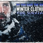 Do You Have The Right Winter Clothing for Survival?