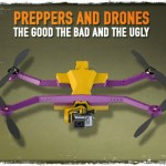 Preppers and Drones the Good the Bad and the Ugly