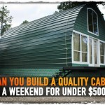 Can You Build a Quality Cabin in a Weekend for Under $5000?