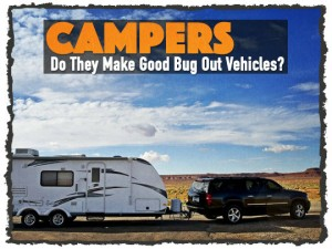 Campers Bug Out Vehicles