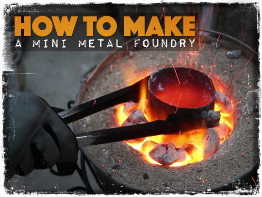 how to make a mini metal foundry preparing for shtf