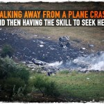 Walking Away From a Plane Crash and Then Having the Skill to Seek Help