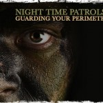 Night Time Patrols: Guarding Your Perimeter