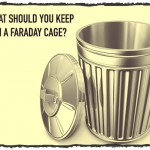 What Should You Keep In a Faraday Cage?