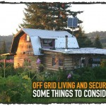 Off Grid Living and Security: Some Things to Consider