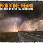 Springtime Means Dangerous Weather Is a Possibility