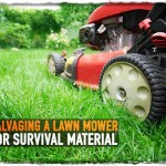 Salvaging a Lawn Mower for Survival Material