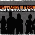 Disappearing In a Crowd: Staying Off the Radar Once the SHTF