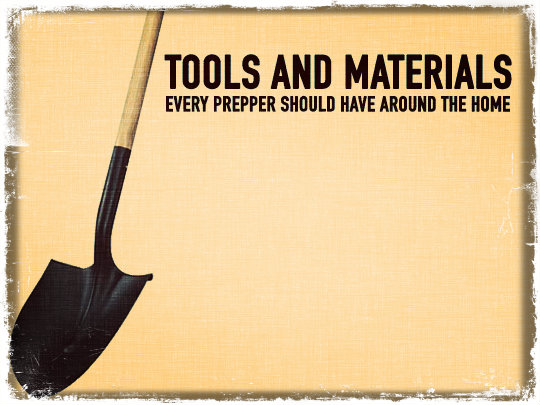Tools and Materials Every Prepper Should Have Around the Home