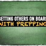 Getting Others On Board with Prepping