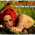 Stealth Hunting: Practicing Noise Discipline