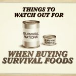 Things to Watch Out For When Buying Survival Foods