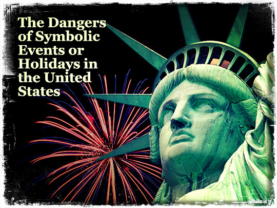 The Dangers of Symbolic Events or Holidays in the United States