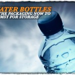 Water Bottles: Is the Packaging Now To Flimsy for Storage