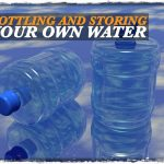 Bottling and Storing Your Own Water