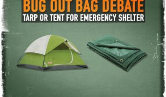 Bug Out Bag Debate: Tarp or Tent for Emergency Shelter