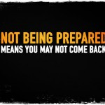 Not Being Prepared Means You May Not Come Back
